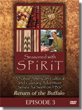 Seasoned With Spirit: Episode 3: Return of the Buffalo