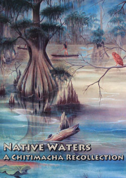 Native Waters: A Chitimacha Recollection