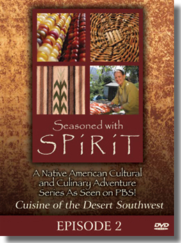 Seasoned With Spirit: Episode 2: Cuisine of the Desert Southwest